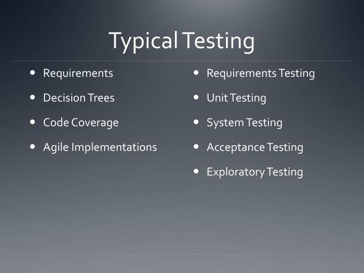 Typical testing