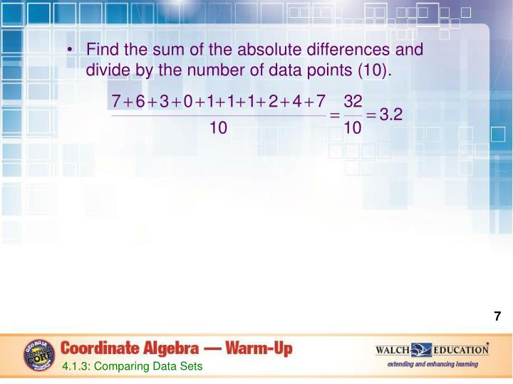 Find the sum of the absolute differences and divide by the number of data points (10).