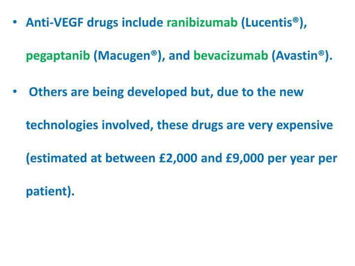 Anti-VEGF drugs include