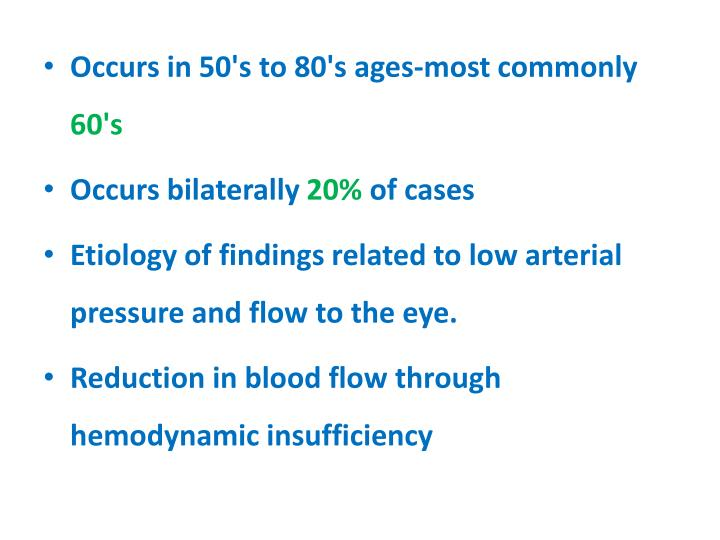 Occurs in 50's to 80's ages-most commonly