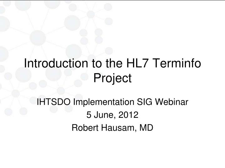 introduction to the hl7 terminfo project n.