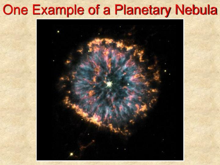 One Example of a Planetary Nebula