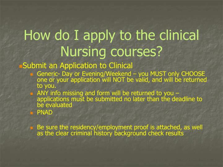 How do I apply to the clinical Nursing courses?