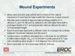 mound experiments
