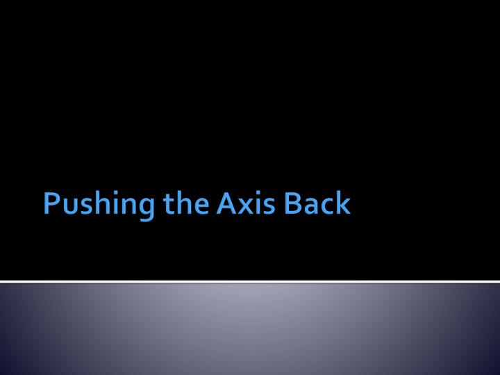 pushing the axis back n.