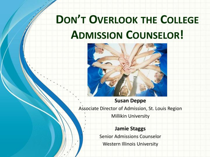 don t overlook the college admission counselor n.