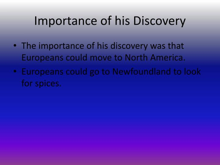 Importance of his Discovery