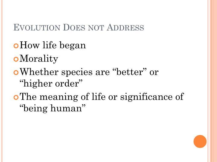 Evolution Does not Address