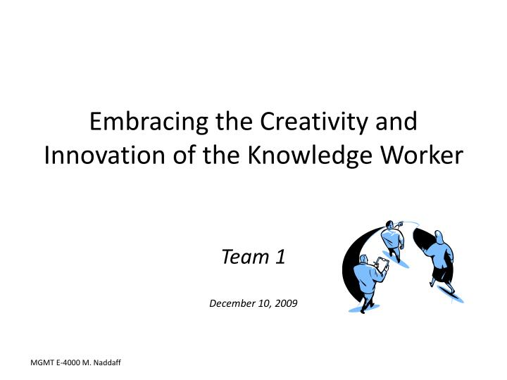 embracing the creativity and innovation of the knowledge worker n.