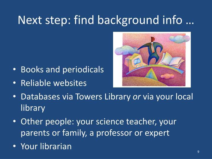 Next step: find background info …