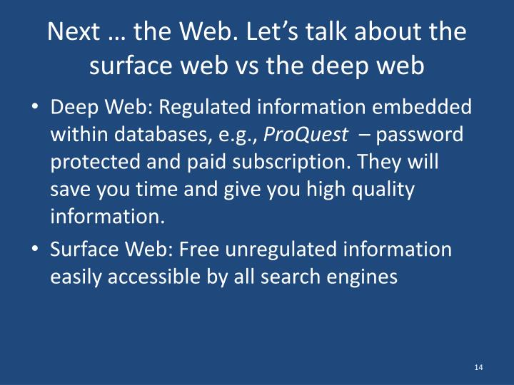 Next … the Web. Let's talk about the surface web