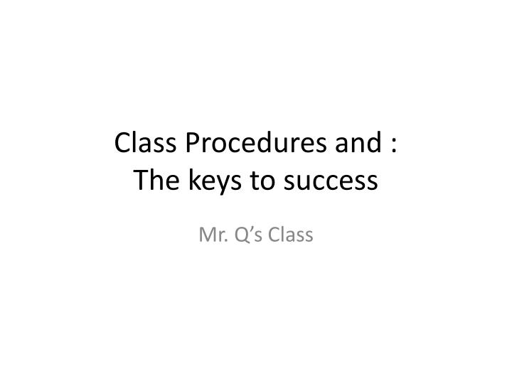 class procedures and the keys to success n.