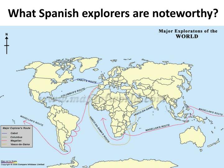 What Spanish explorers are noteworthy?