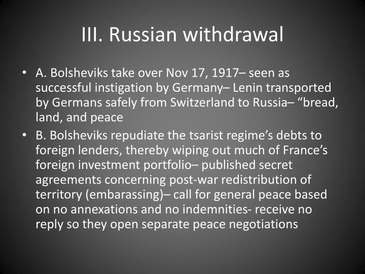 III. Russian withdrawal