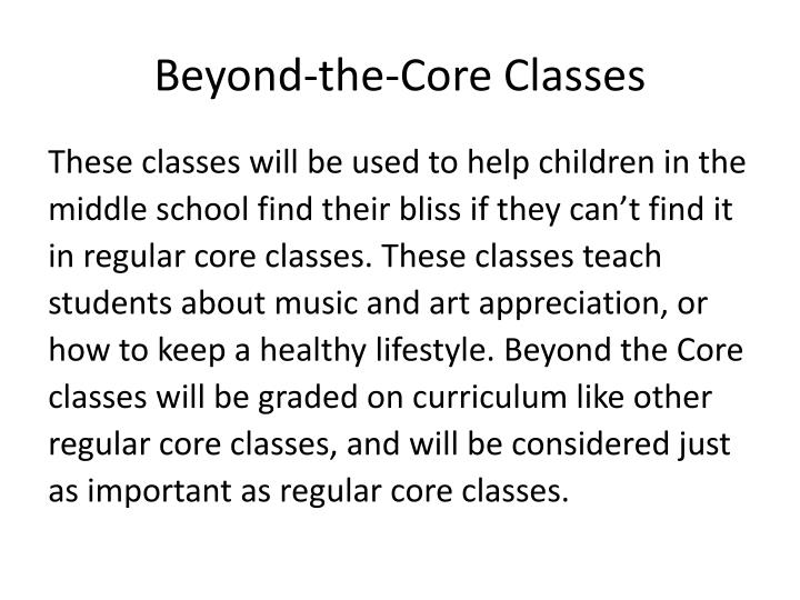 Beyond-the-Core Classes