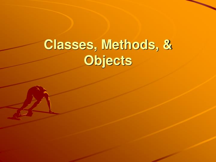 Classes methods objects