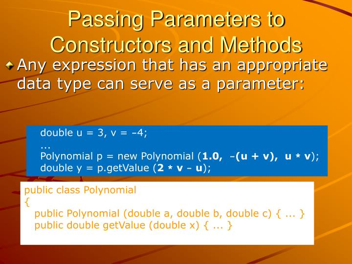 Passing Parameters to Constructors and Methods