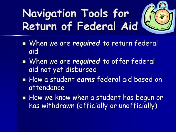 Navigation tools for return of federal aid