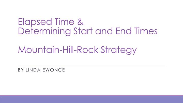 elapsed time determining start and end times mountain hill rock strategy