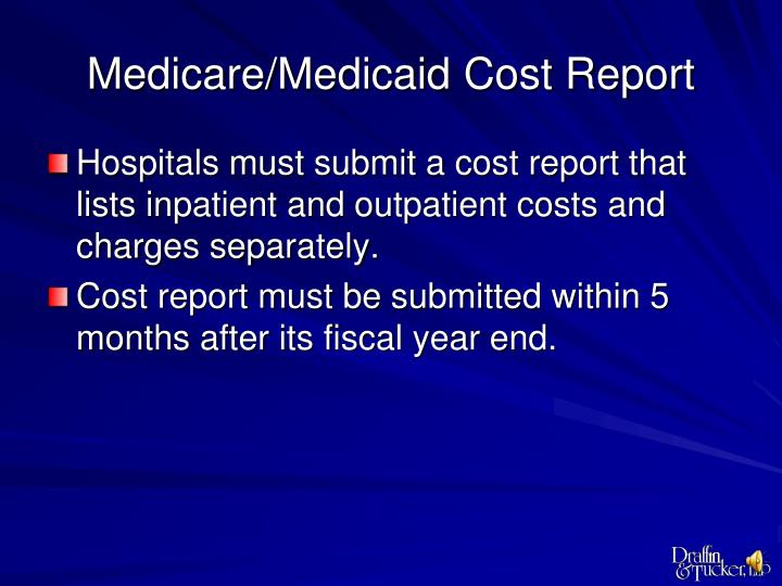 Medicare/Medicaid Cost Report
