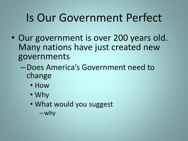 Is Our Government Perfect