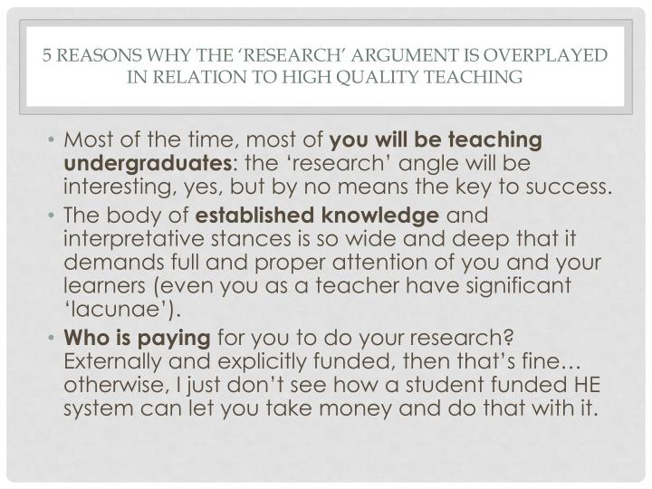5 reasons why the research argument is overplayed in relation to high quality teaching