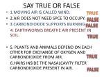 say true or false