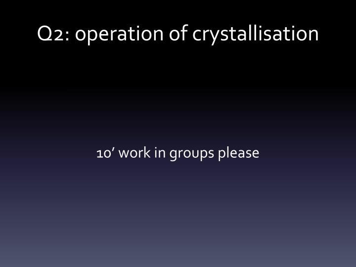 Q2: operation of