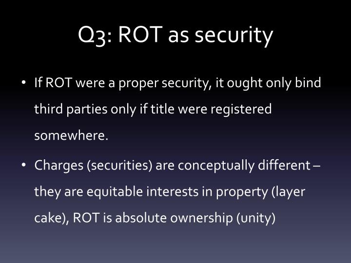 Q3: ROT as security