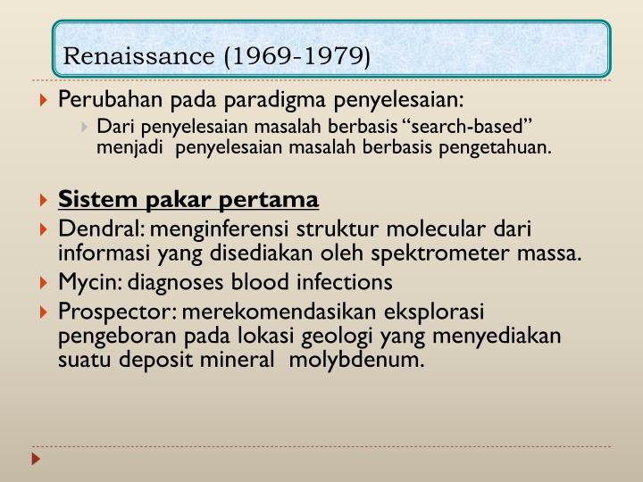 Renaissance (1969-1979)