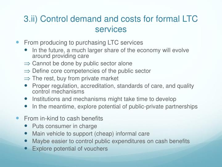 3.ii) Control demand and costs for formal LTC services