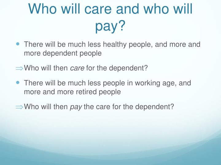 Who will care and who will pay?