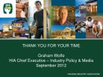 thank you for your time graham wolfe hia chief executive industry policy media september 2012