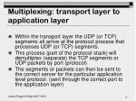 multiplexing transport layer to application layer