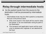 relay through intermediate hosts