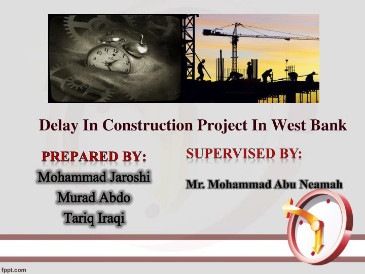 Delay in construction project in west bank