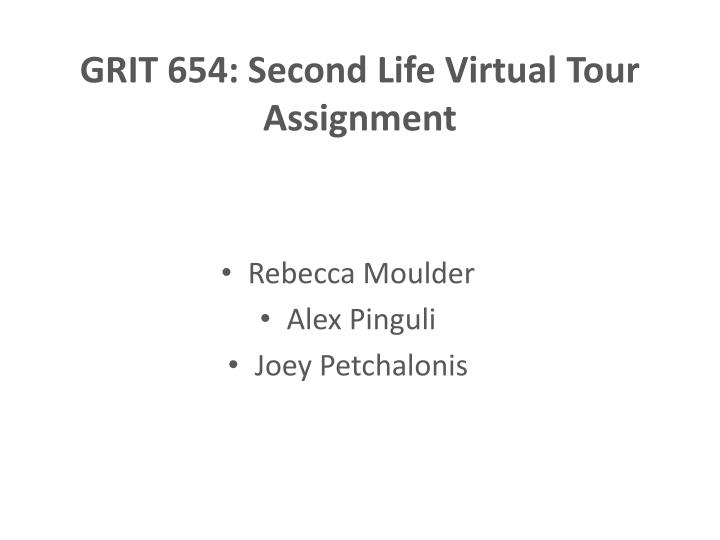Grit 654 second life virtual tour assignment