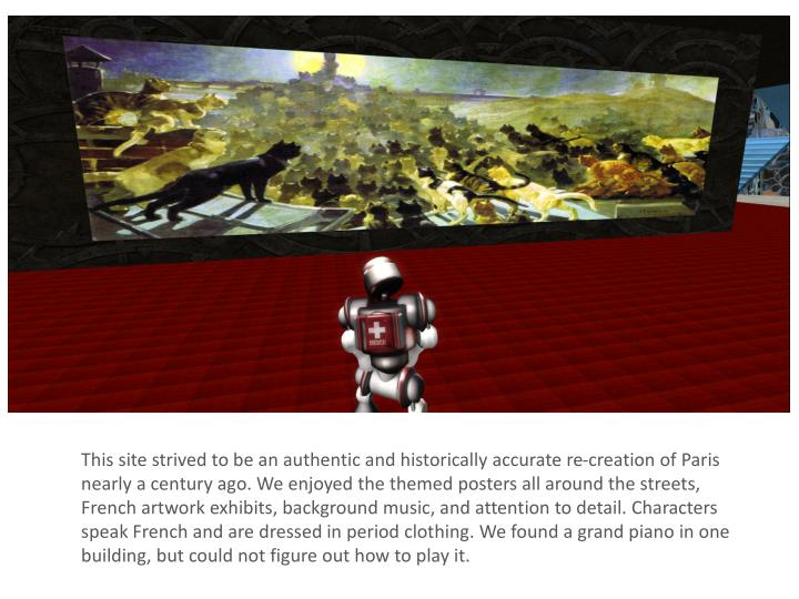 This site strived to be an authentic and historically accurate re-creation of Paris nearly a century...
