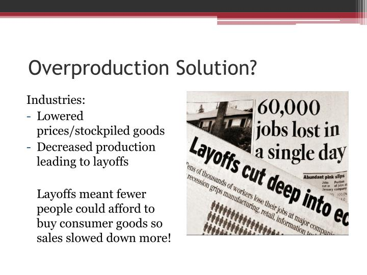 Overproduction Solution?