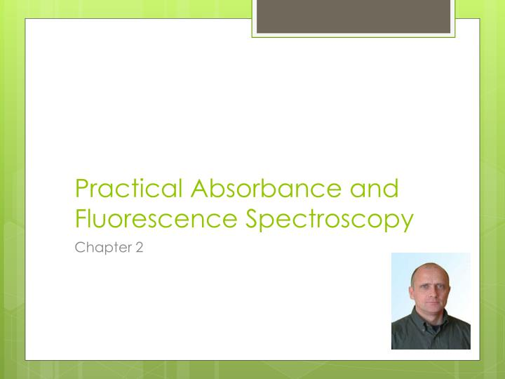 practical absorbance and fluorescence spectroscopy n.