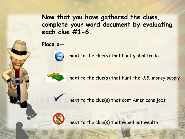 Now that you have gathered the clues, complete your word document by evaluating each clue #1-6.