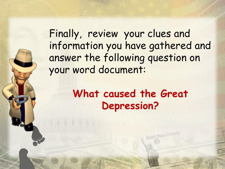 Finally,  review  your clues and information you have gathered and answer the following question on your word document: