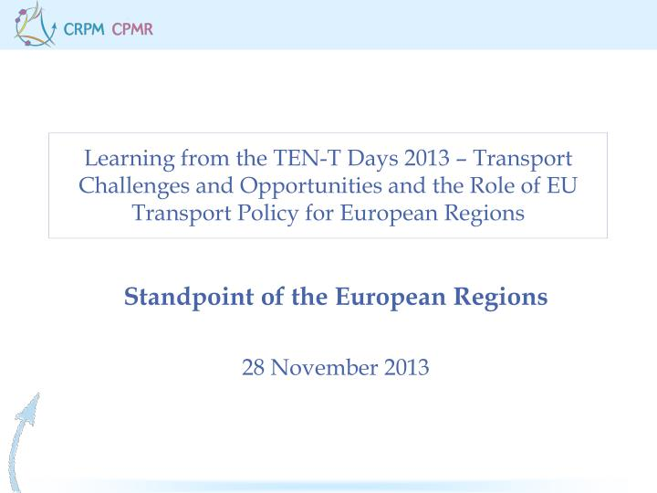 Learning from the TEN-T Days 2013 – Transport Challenges and Opportunities and the Role of EU Tran...