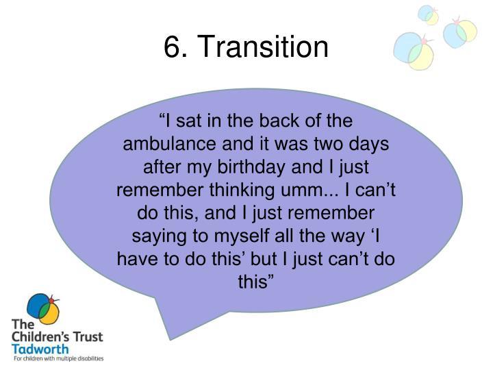 6. Transition