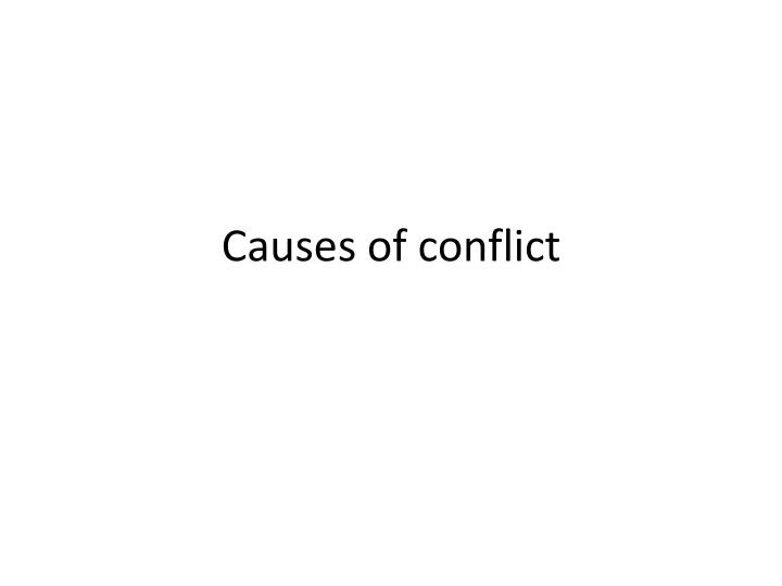causes of conflict n.