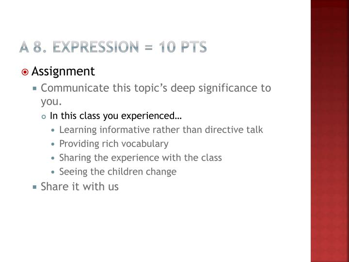 A 8. Expression = 10 pts