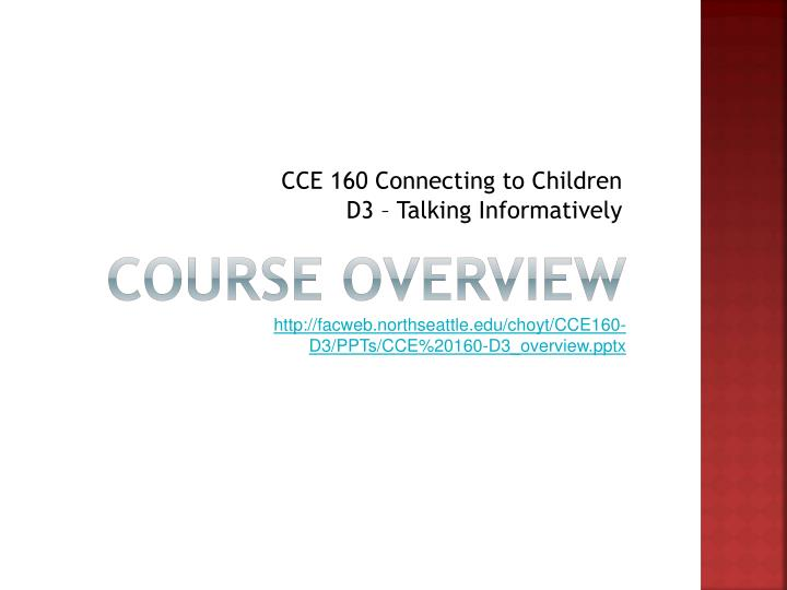 Course overview http facweb northseattle edu choyt cce160 d3 ppts cce 20160 d3 overview pptx