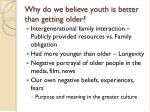 why do we believe youth is better than getting older