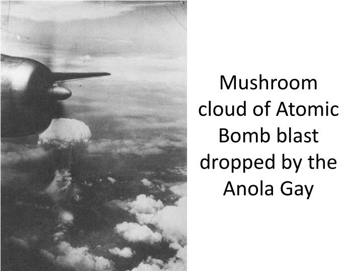 Mushroom cloud of atomic bomb blast dropped by the anola gay