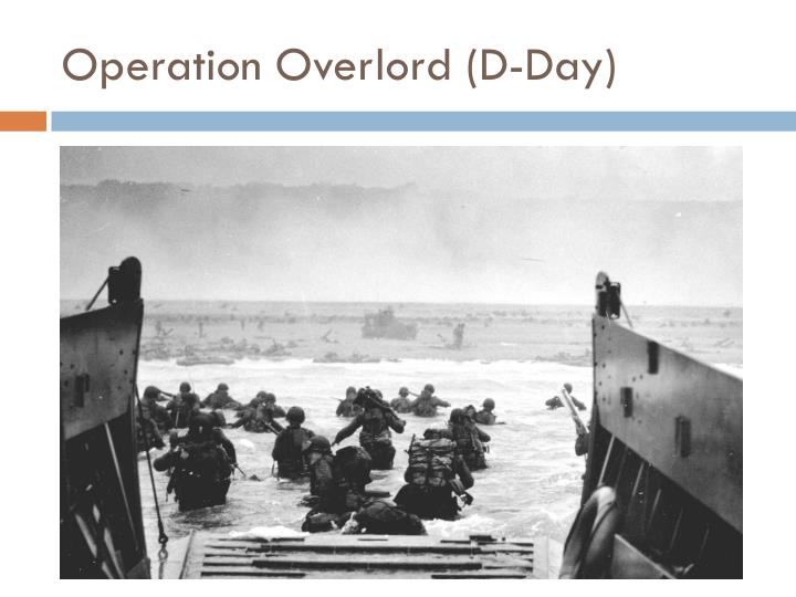 Operation Overlord (D-Day)